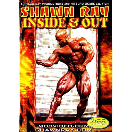 INSIDE & OUT: BODYBUILDING WITH SHAWN RAY
