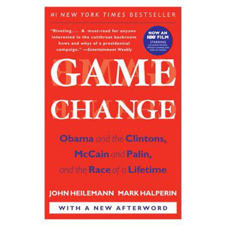 Game Change : Obama and the Clintons, McCain and Palin, and the Race of a Lifetime ()