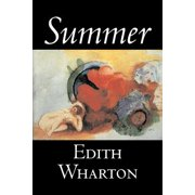 Summer by Edith Wharton, Fiction, Horror, Fantasy, Classics