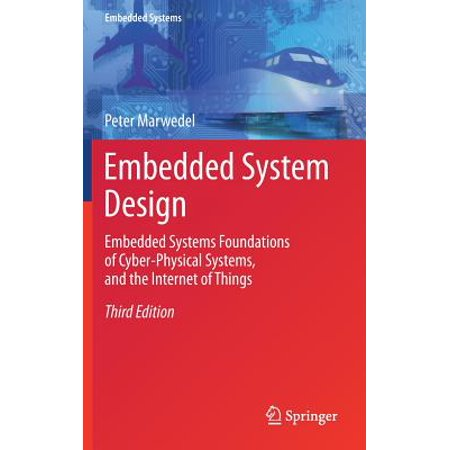 Embedded System Design : Embedded Systems Foundations of Cyber-Physical Systems, and the Internet of