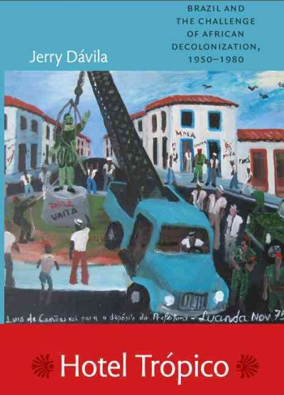 Brazil and the Challenge of African Decolonization, 1950–1980