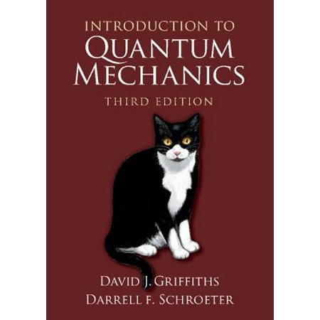 Introduction to Quantum Mechanics (Introduction To Electrodynamics By David J Griffiths)