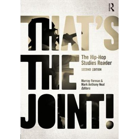 That's the Joint! : The Hip-Hop Studies Reader ()