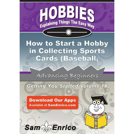 How to Start a Hobby in Collecting Sports Cards (Baseball - Football - Basketball - Hockey) - eBook (Baseball Basket)