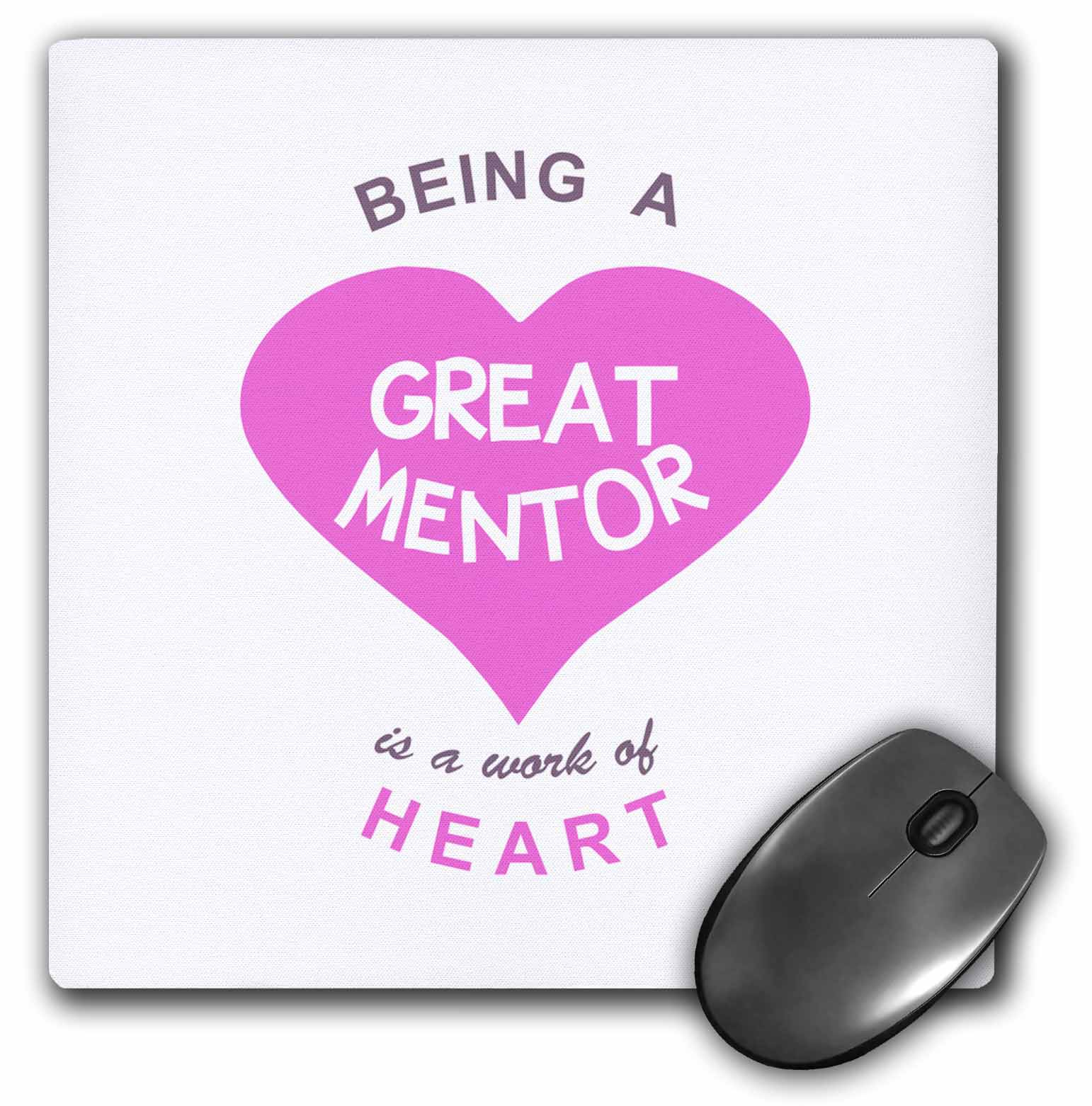 3dRose Being a Great Mentor is a work of Heart - pink - good mentoring quote, Mouse Pad, 8 by 8 inches