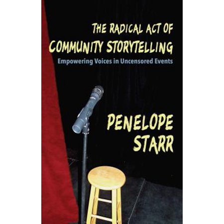The Radical Act of Community Storytelling : Empowering Voices in Uncensored Events - Community Halloween Events