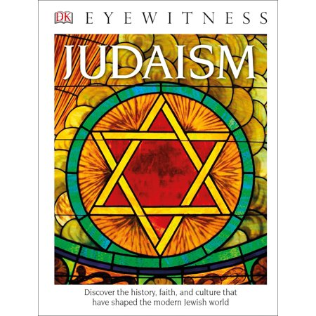 DK Eyewitness Books: Judaism : Discover the History, Faith, and Culture That Have Shaped the Modern Jewish Worl