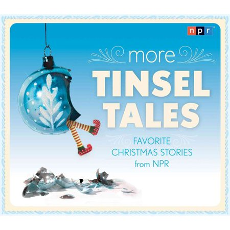 More Tinsel Tales  Favorite Christmas Stories From Npr