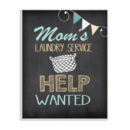 The Stupell Home Decor Collection Mom's Laundry Service Help Wanted Wall Plaque Art, 10 x 0.5 x - 15 Championship Plaque