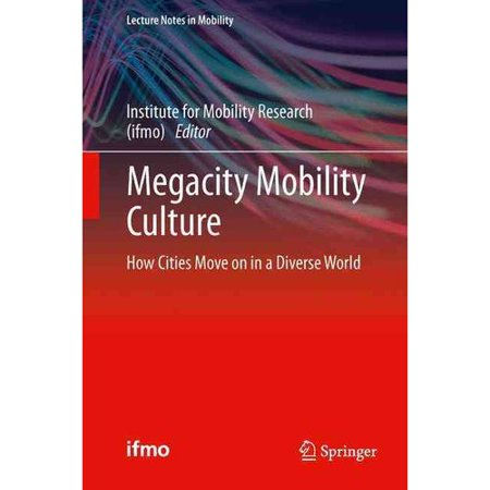 Megacity Mobility Culture  How Cities Move On In A Diverse World
