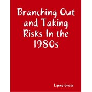 Branching Out and Taking Risks In the 1980s - eBook