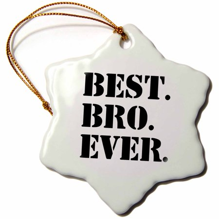 3dRose Best Bro Ever - Gifts for brothers - black text, Snowflake Ornament, Porcelain, 3-inch