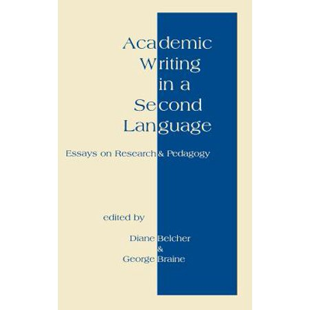 Academic Writing in a Second Language : Essays on Research and