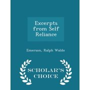 Excerpts from Self Reliance - Scholar's Choice Edition