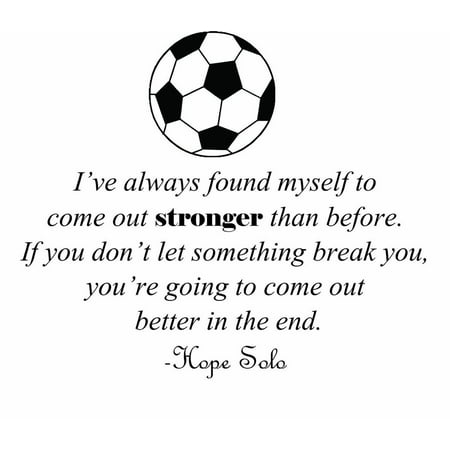 New Wall Ideas Hope Solo | Soccer Quote |