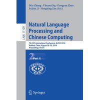 Natural Language Processing and Chinese Computing: 7th Ccf International Conference, Nlpcc 2018, Hohhot, China, August 26-30, 2018, Proceedings, Part II (Paperback)