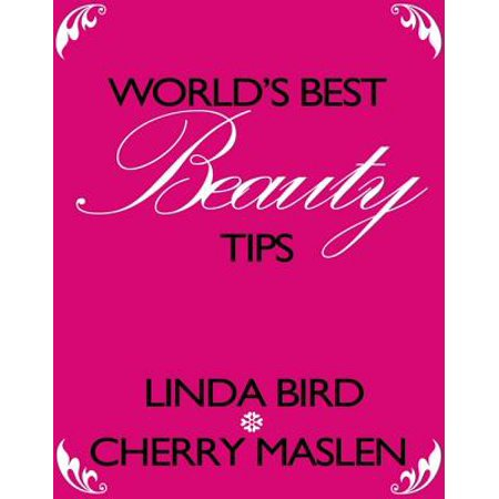 World's best beauty tips - eBook (Best Beauty Products In The World)