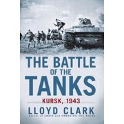 The Battle of the Tanks : Kursk, 1943
