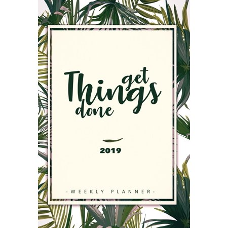 Weekly Planner 2019: Weekly Planner, Calendar and Schedule Organizer for the New Year 2019 (Paperback)