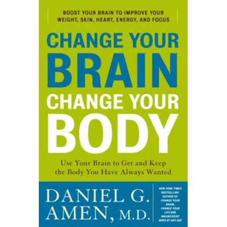 Change Your Brain, Change Your Body - eBook