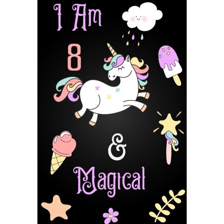 I'm 8 and Magical: Cute Unicorn Journal Lined Blank Notebook and Happy Birthday Notebook for 8 Year Old Girls, Cute Unicorn Birthday Journal Birthday Gift for 8th Birthday (Paperback)