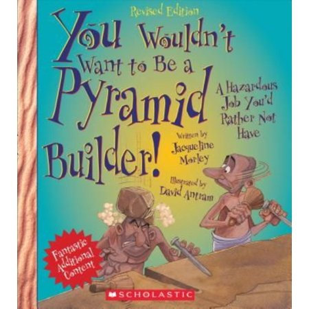 You Wouldnt Want To Be A Pyramid Builder   A Hazardous Job Youd Rather Not Have
