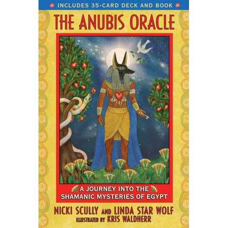 The Anubis Oracle : A Journey into the Shamanic Mysteries of Egypt