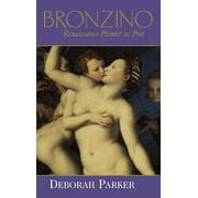 Bronzino: Renaissance Painter as Poet (Hardcover)
