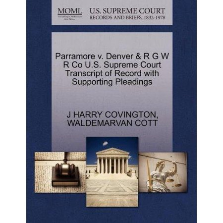 Parramore V  Denver   R G W R Co U S  Supreme Court Transcript Of Record With Supporting Pleadings