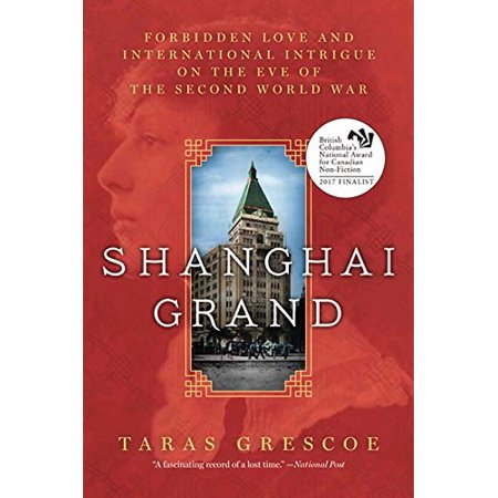 Shanghai Grand: Forbidden Love and International Intrigue on the Eve of the Second World