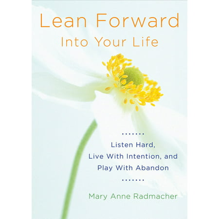 Lean Forward Into Your Life : Listen Hard, Live with Intention, and Play with Abandon (Encouragement Gifts for Women and Readers of My Day Begins and Ends with Gratitude) (Edition 2) (Paperback) Includes afterword to the first edition; and, new afterword to the second edition. Lead an Uncommon LifeWhat is your purpose in life? This is the question we ask ourselves far too often. In Lean Forward Into Your Life, author Mary Anne Radmacher invites you to find a new way to live: by leaning forward. When you're trying to see something better, you lean toward it. When you are listening to someone and can barely hear, you lean in. When the really exciting part of a basketball game comes, you lean forward in your seat. When you're trying to catch, to see, to listen to the best bits--you lean forward.Be intentional, always. This book does not fit in with typical self-help books. There are no quick and easy solutions, fool-proof steps to success, or thirty ways to hop, skip, and jump to a more successful, thinner, efficient, purposeful, happier life. Rather, this book is an invitation. A reflection. A mirror. A set of writing prompts to help you remember the questions you want to ask yourself for personal growth. An intimate portrait of some of the processes that have allowed Mary Anne Radmacher to live life how she chooses. And that can help you to live life how you choose too.Live a meaningful life of creative confidence and radical acceptance. This motivational book goes beyond finding your life goals. With the help of the incredible stories and thoughtful writing prompts in Lean Forward Into Your Life, you will learn how to: Begin each day as if it were on purposeListen hard, risk love, and play with abandonLive an uncommon life each and every dayReaders of personal development books and self-help books for women like Carry On, Warrior; Big Magic; or titles by Bren Brown, such as Daring Greatly and Rising Strong, will love Lean Forward Into Your Life.