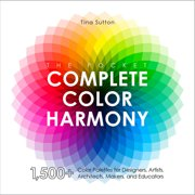 The Pocket Complete Color Harmony : 1,000-Plus Color Palettes for Designers, Artists, Architects, Makers, and Educators