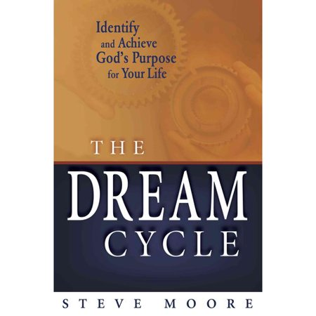 The Dream Cycle  Identify And Achieve Gods Purpose For Your Life