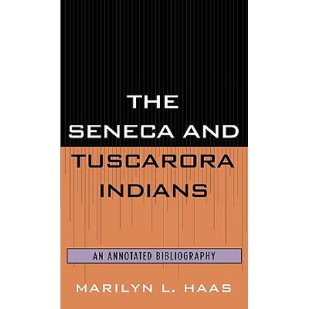 The Seneca And Tuscarora Indians  An Annotated Bibliography