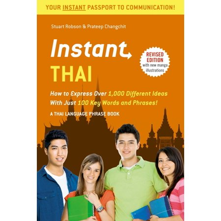 Instant Thai : How to Express 1,000 Different Ideas with Just 100 Key Words and Phrases! (Thai Phrasebook & Dictionary) ()