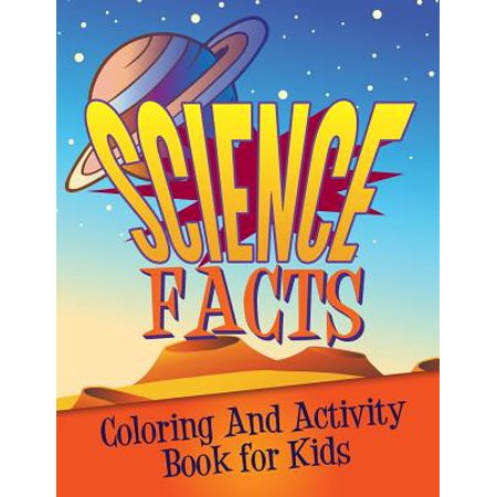 Science Facts Coloring and Activity Book for Kids (St Rose Of Lima Facts For Kids)