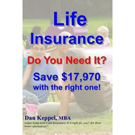 Life Insurance  Do You Need It  Save  17 970 With The Right One