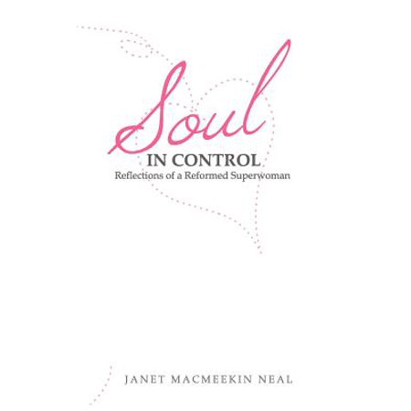 Soul in Control : Reflections of a Reformed - Superwoman Birthday