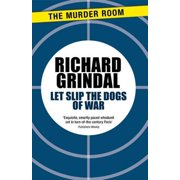 Let Slip the Dogs of War - eBook