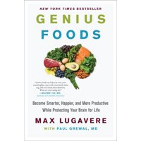 Genius Living, 1: Genius Foods: Become Smarter, Happier, and More Productive While Protecting Your Brain for Life (Hardcover)