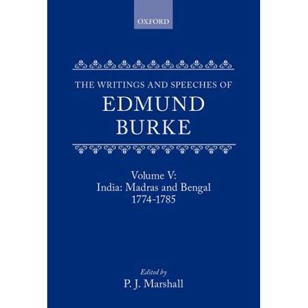 The Writings and Speeches of Edmund Burke : Volume V: India: Madras and Bengal