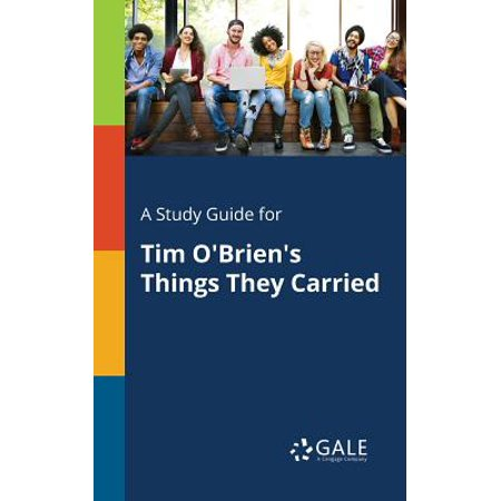 A Study Guide for Tim O'Brien's Things They