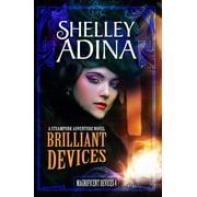 Brilliant Devices : A Steampunk Adventure Novel