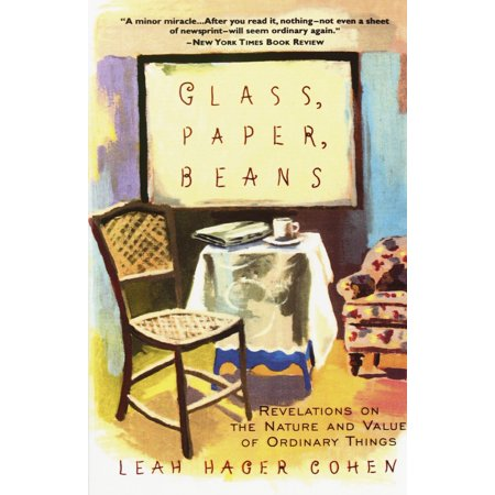 Glass, Paper, Beans : Revolutions on the Nature and Value of Ordinary (Growing Beans In A Cup With Paper Towel)