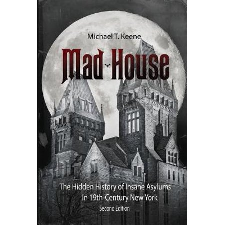 Madhouse : The Hidden History of Insane Asylums in 19th Century New York - Insane Asylum Halloween Party