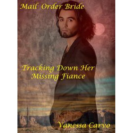 Mail Order Bride: Tracking Down Her Missing Fiancé - eBook - Track Orders