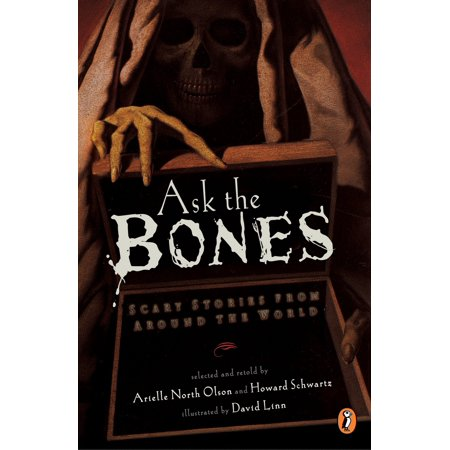 - Ask the Bones : Scary Stories from Around the World