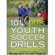 101 Great Youth Soccer Drills : Skills and Drills for Better Fundamental Play: Skills and Drills for Better Fundamental Play - eBook