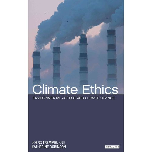 Climate Ethics: Environmental Justice and Climate Change