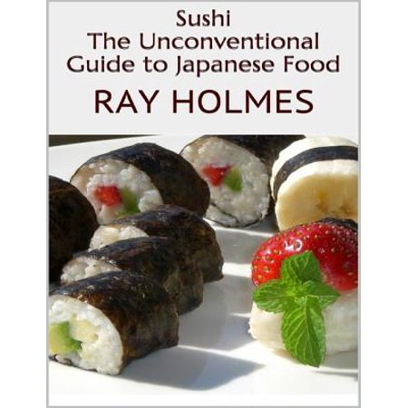Sushi: The Unconventional Guide to Japanese Food - eBook - Halloween Japanese Food
